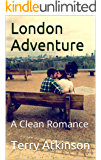 London Adventure: A Clean Romance