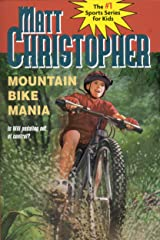 Mountain Bike Mania (Matt Christopher Sports Classics) Kindle Edition