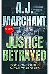 Justice Betrayed: Book One of the Micah York Series Kindle Edition