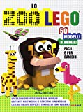 Lo zoo Lego. 50 modelli di animali facili e per bambini. Ediz. a colori