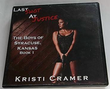Last Shot At Justice, The Boys Of Syracuse, Kansas Book 1 CD by Kristi Cramer