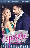 Exposure: A Stone Billionaire Series Novel (The Stone Billionaire Series Book 2)