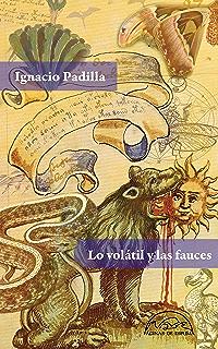 Lo volátil y las fauces (Voces / Literatura nº 269) (Spanish Edition)