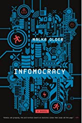 Infomocracy: Book One of the Centenal Cycle Kindle Edition