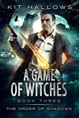 A Game of Witches : A Morgan Rook Supernatural Thriller (The Order of Shadows Book 3) Kindle Edition