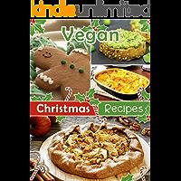 50 Vegan Christmas Recipes [A Vegan Holiday Cookbook] (Veganized Recipes)