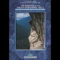 Via Ferratas of the Italian Dolomites: Vol 2: Southern Dolomites, Brenta and Lake Garda area (Cicerone Mountain Walking)