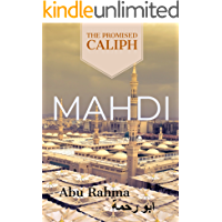 Mahdi: The Promised Caliph (End times series Book 1)