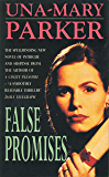False Promises: A spellbinding novel of intrigue, mystery and suspense