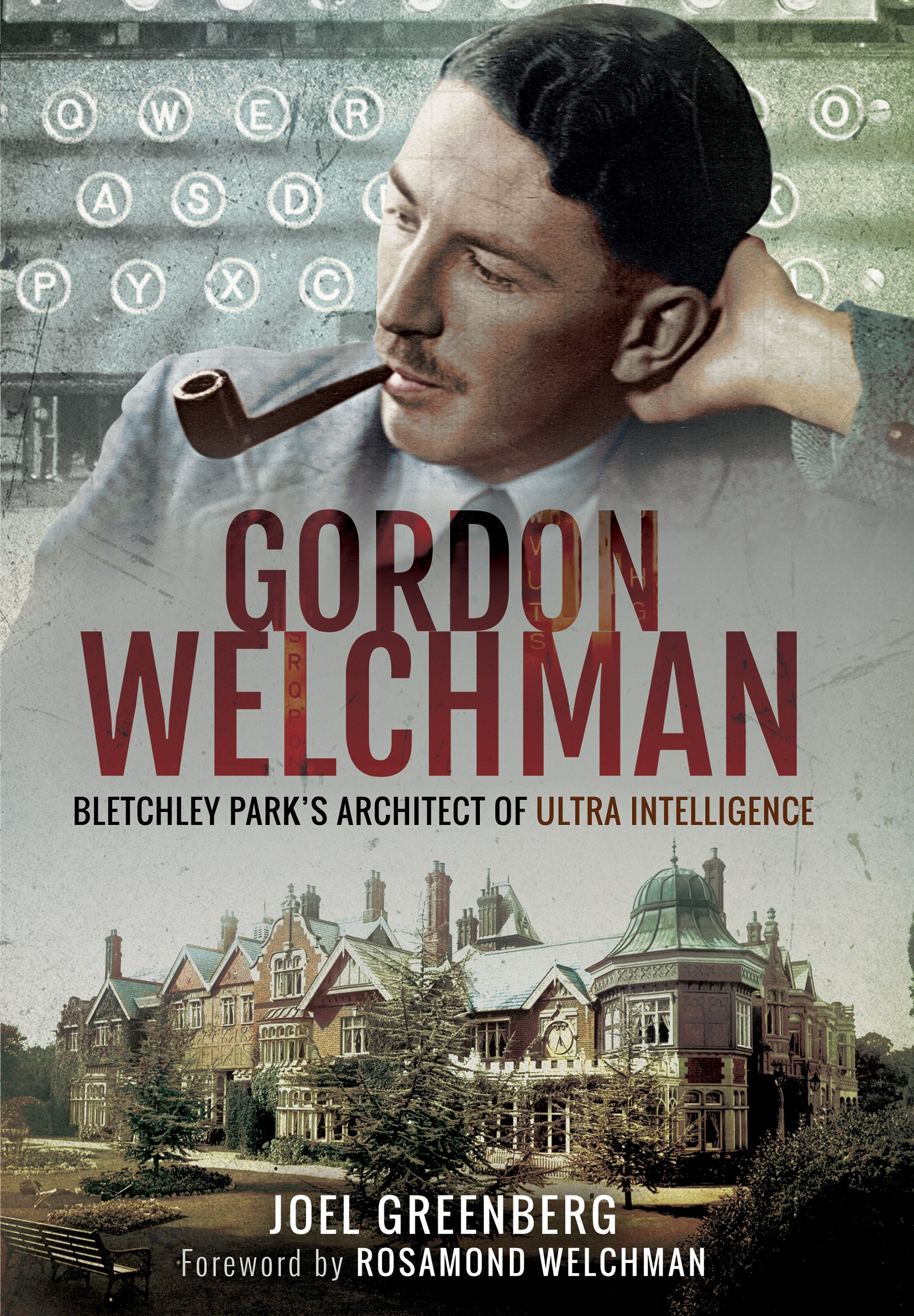 Read Online Gordon Welchman: Bletchley Park's Architect of Ultra Intelligence pdf