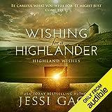 Wishing for a Highlander: Highland Wishes, Volume 1