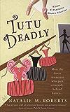 Tutu Deadly (A Jenny T. Partridge Dance Mys)