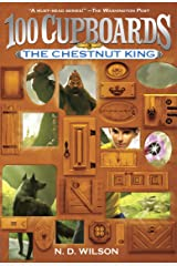 The Chestnut King (100 Cupboards Book 3) (The 100 Cupboards) Kindle Edition