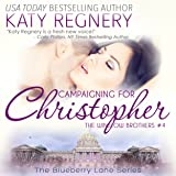 Campaigning for Christopher: The Winslow Brothers #4 - The Blueberry Lane Series Book 10