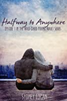 Halfway To Anywhere (Wild Child Book 1) (English