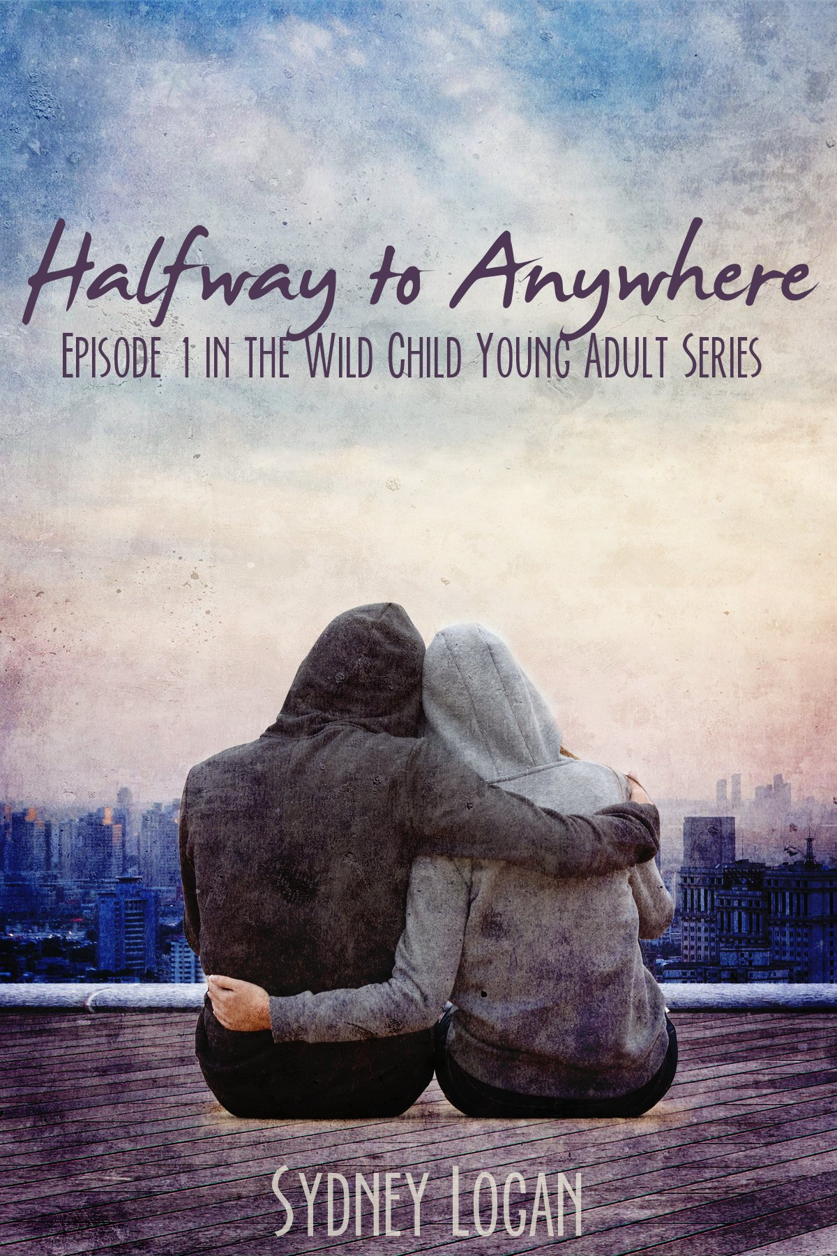 Halfway to Anywhere (Wild Child Book 1) (English Edition)