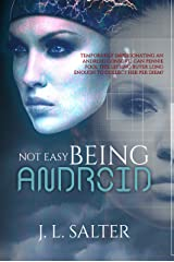 Not Easy Being Android Kindle Edition