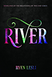 RIVER (The Beginning of the End Book 1)