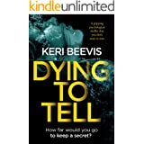 Dying To Tell: a gripping psychological thriller that you don't want to miss