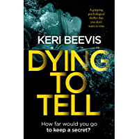 Dying To Tell: a gripping psychological thriller that you don't want to miss (English Edition)