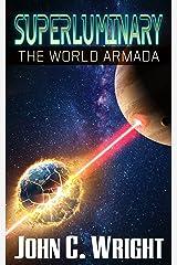 Superluminary: The World Armada Kindle Edition