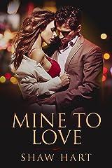 Mine to Love Kindle Edition