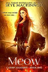Meow (Catnip Assassins Book 1) Kindle Edition