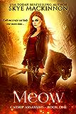 Meow (Catnip Assassins Book 1)