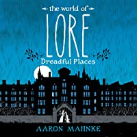 The World of Lore, Volume 3: Dreadful Places