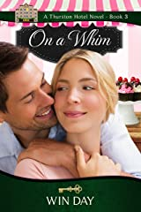 On a Whim (The Thurston Hotel Series Book 3) Kindle Edition