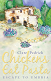 Chickens Eat Pasta: Escape to Umbria