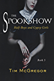 Half-Boys and Gypsy Girls: Spookshow 5