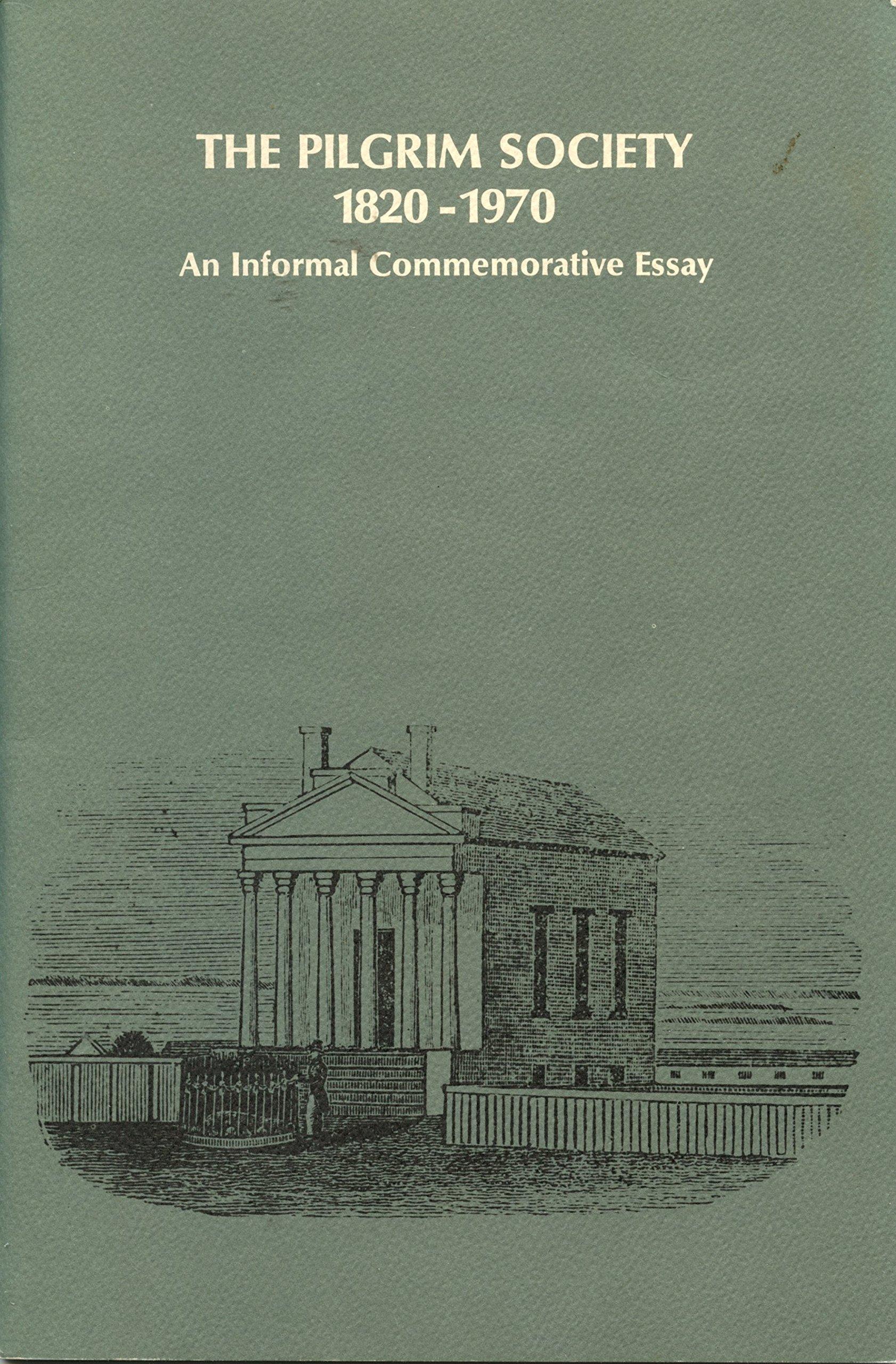 The Pilgrim Society, 1820-1970;: An informal commemorative essay (Pilgrim  Society booklet series): Gomes, Peter J: Amazon.com: Books