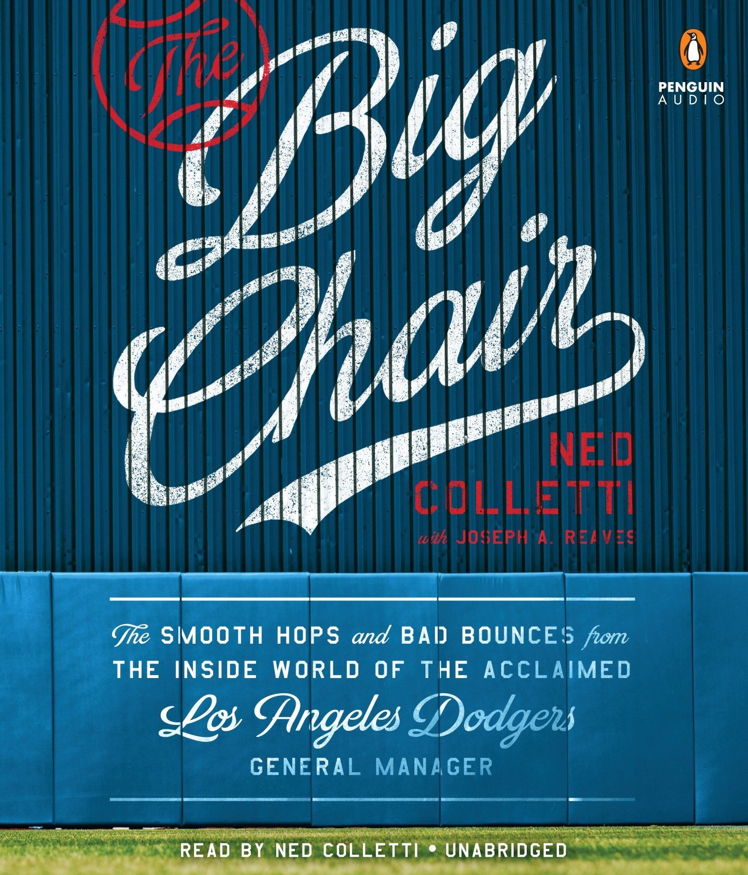 The Big Chair: The Smooth Hops and Bad Bounces from the Inside World of the Acclaimed Los Angeles Dodgers General Manager by Penguin Audio (Image #1)