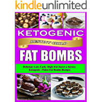 Ketogenic Fat Bombs: Delicious Low-Carb, High-Fat Sweet & Savory Ketogenic / Keto Snacks Recipes (Keto Cookbook Book 1)