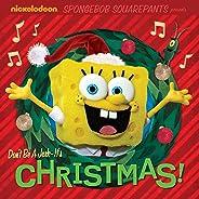 Don't Be A Jerk - It's Christmas! (SpongeBob SquarePants)