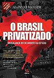 O Brasil privatizado: Um balanço do desmonte do Estado (História Agora)