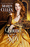 Bound to a Spy: An All the Queen's Spies Novel
