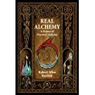 Real Alchemy: A Primer of Practical Alchemy (English Edition)