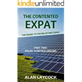 The Contented Expat: The Sequel to the Reluctant Expat - Part Two: Solar-Powered Dreams