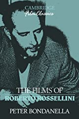 The Films of Roberto Rossellini (Cambridge Film Classics) Kindle Edition