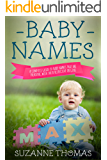 Baby Names: A Complete Guide of Baby Names that are trending with their respective origins