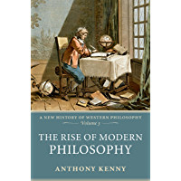 The Rise of Modern Philosophy: A New History of Western Philosophy, Volume 3 (English Edition)
