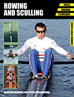 Rowing And Sculling: Skills. Training. Techniques