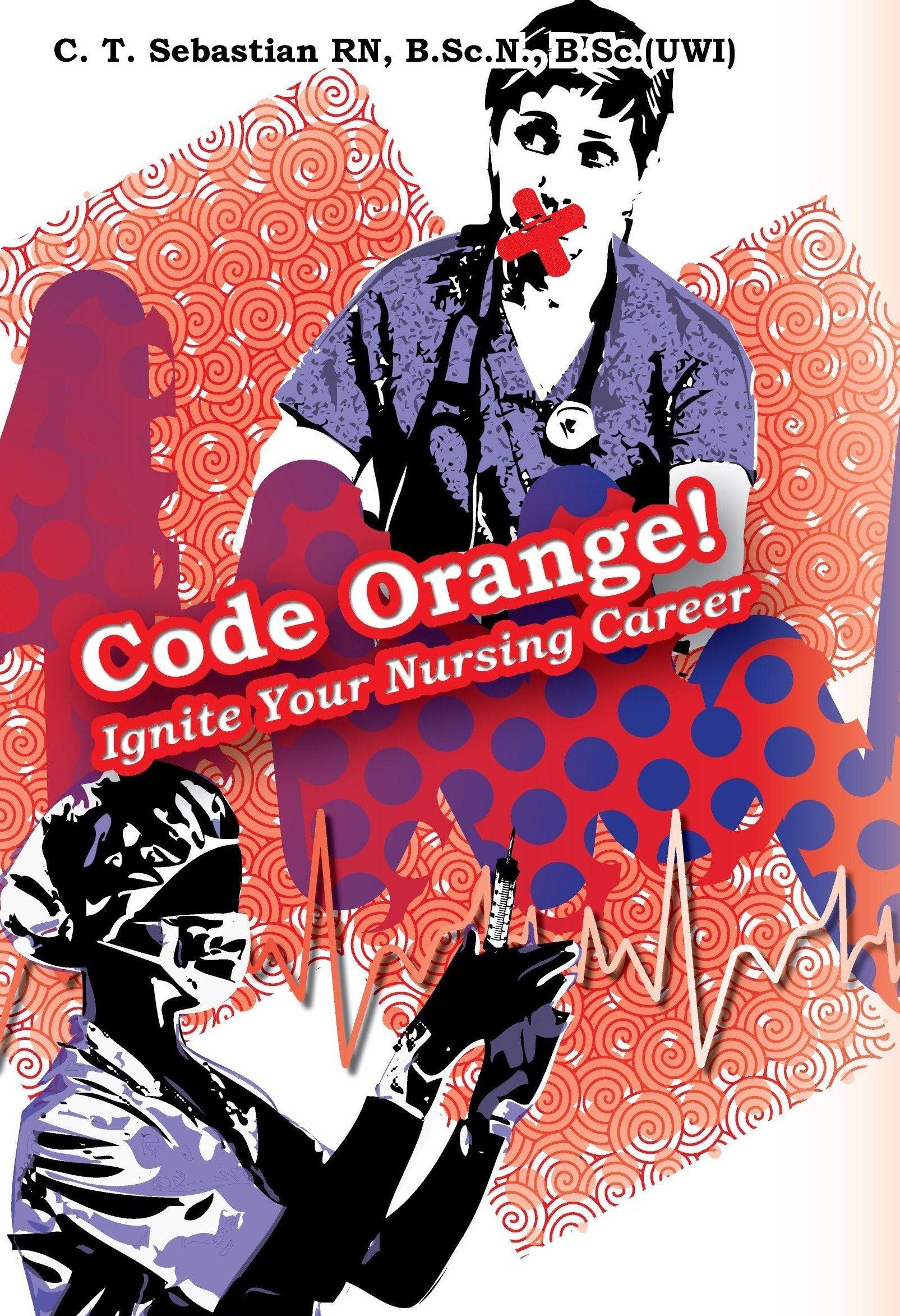 Download Code Orange! Ignite Your Nursing Career Text fb2 book