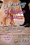 Whiskey and Gumdrop Hearts: A Blueberry Springs Valentine's Day Short Story Romance (Blueberry Springs Sweet Treats Book 2)