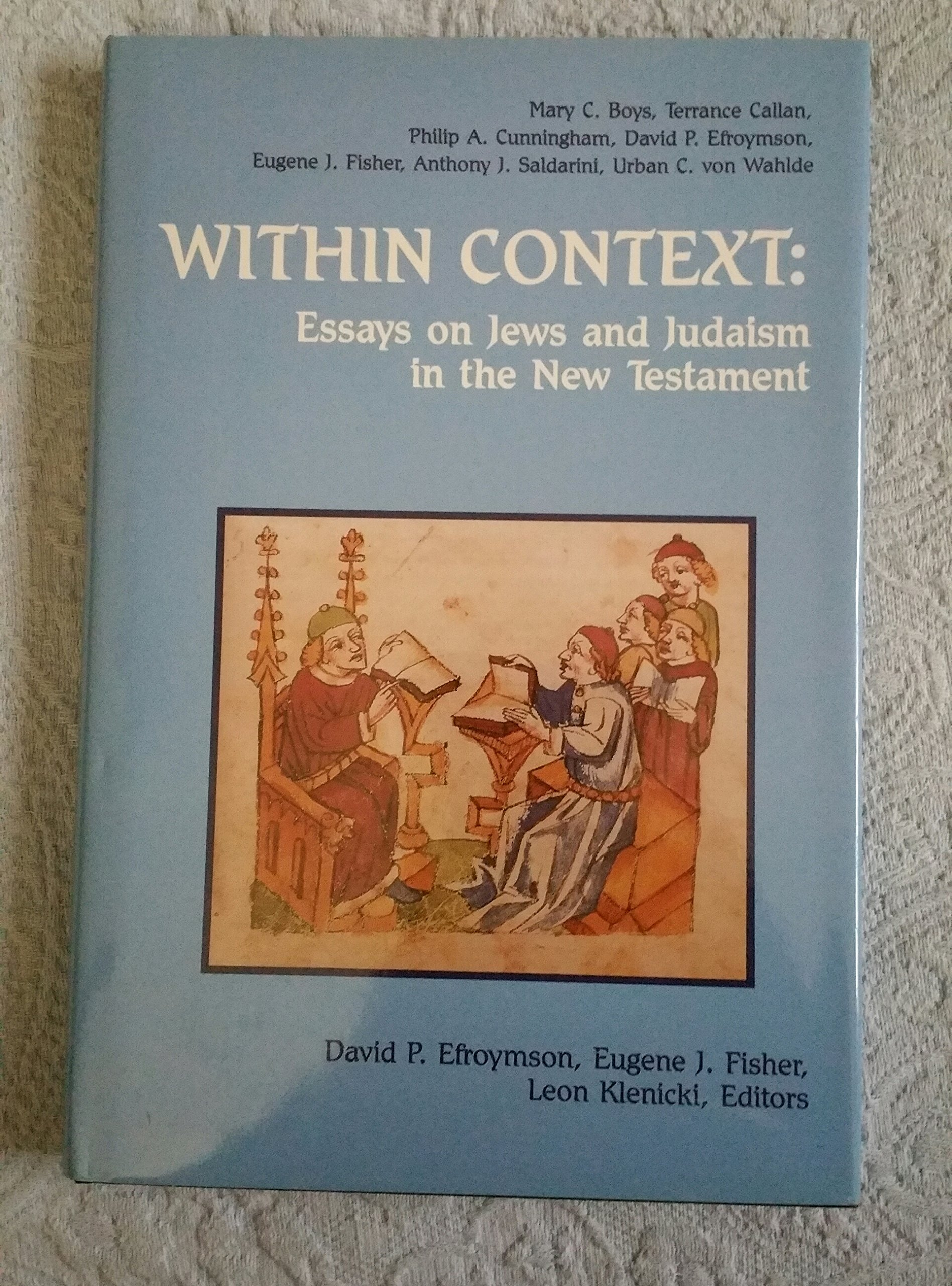 in context essays on jews and judaism in the new testament in context essays on jews and judaism in the new testament michael glazier books mary c boys anthony j saldarini p a cunningham