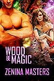 Wood Be Magic (Shifting Crossroads Book 44)