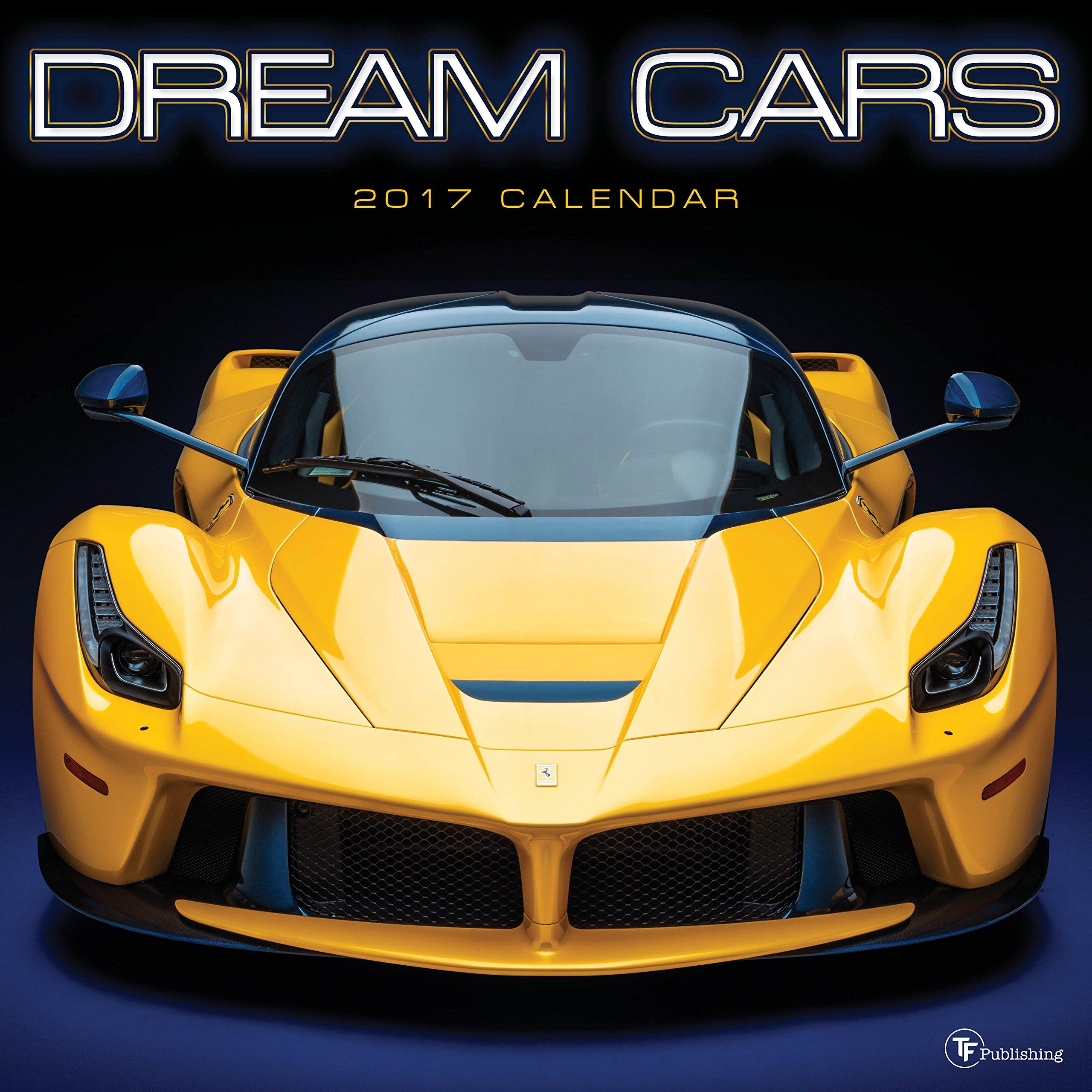 2017 Dream Cars Wall Calendar: TF Publishing: 9781624386534: Amazon ...