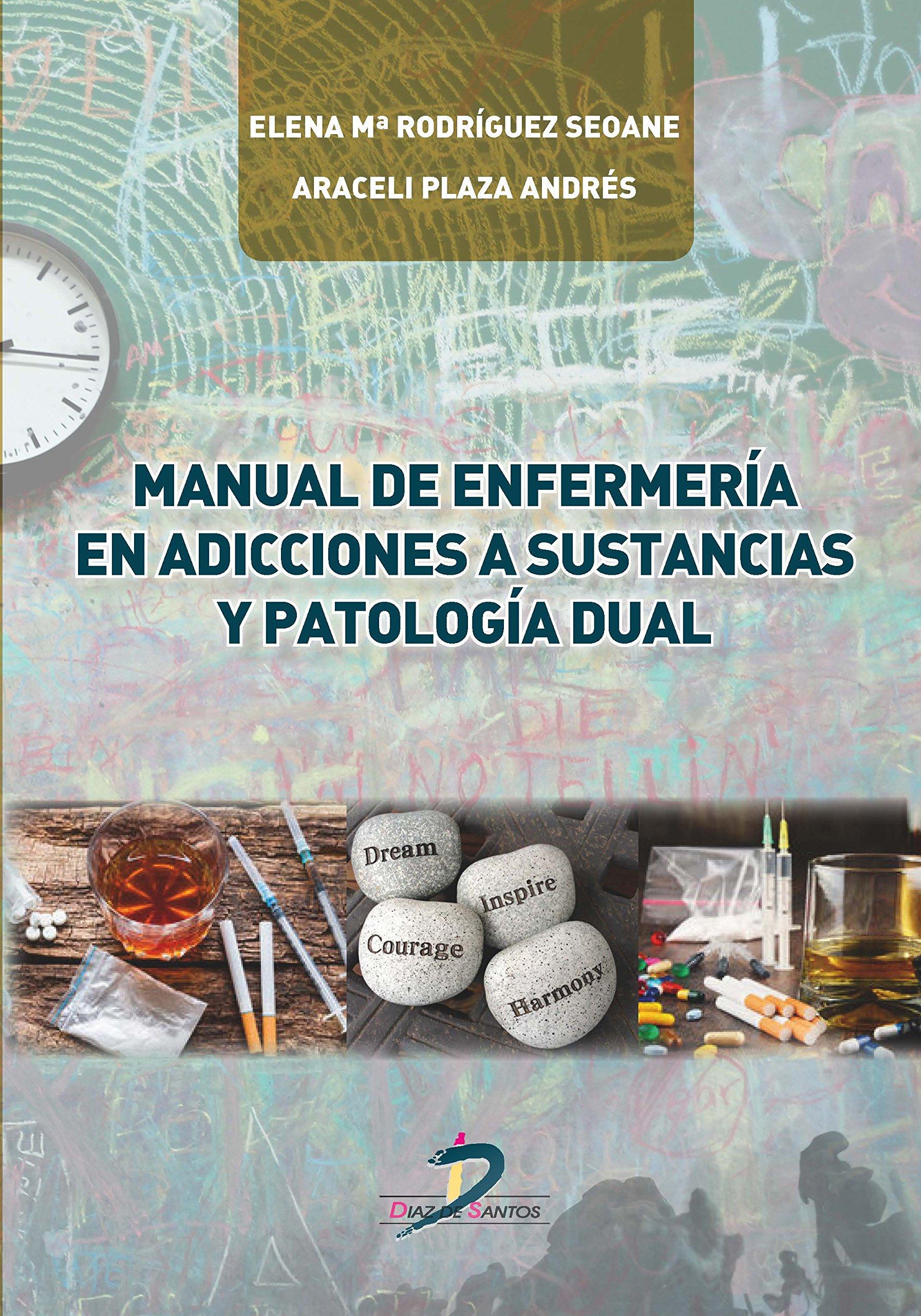 Manual de enfermería en adicciones a sustancias y patología dual: Amazon.es: Elena Rodríguez Seoane, Araceli Plaza Andrés: Libros
